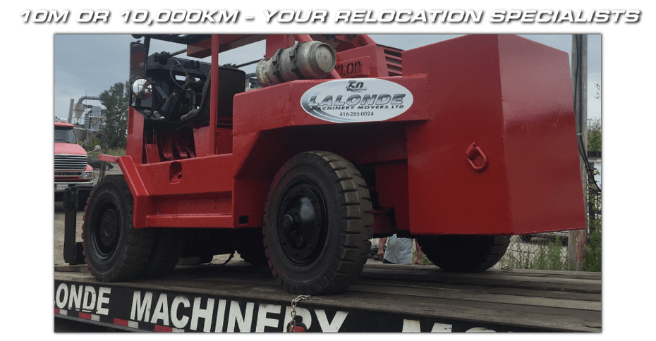 10M OR 10,000KM – YOUR RELOCATION SPECIALISTS - moving equipment